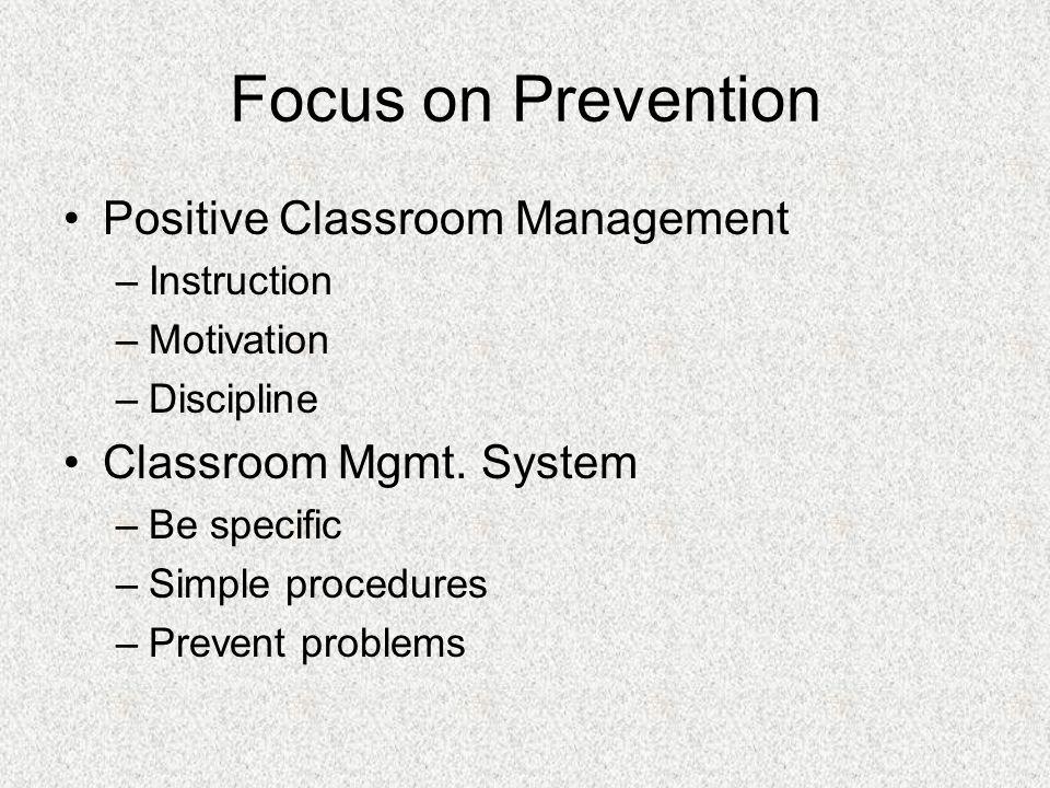 Focus on Prevention Positive Classroom Management