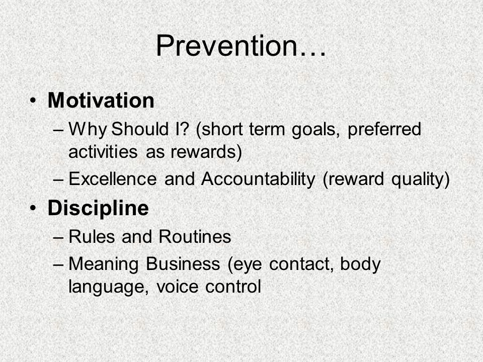 Prevention… Motivation Discipline