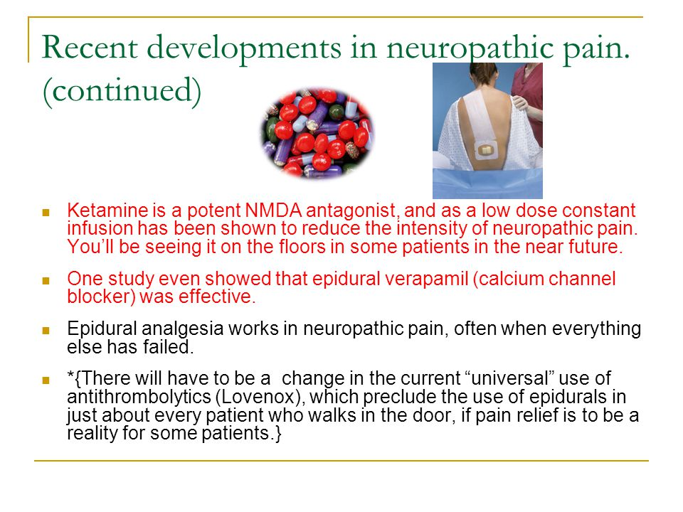 Recent developments in neuropathic pain. (continued)