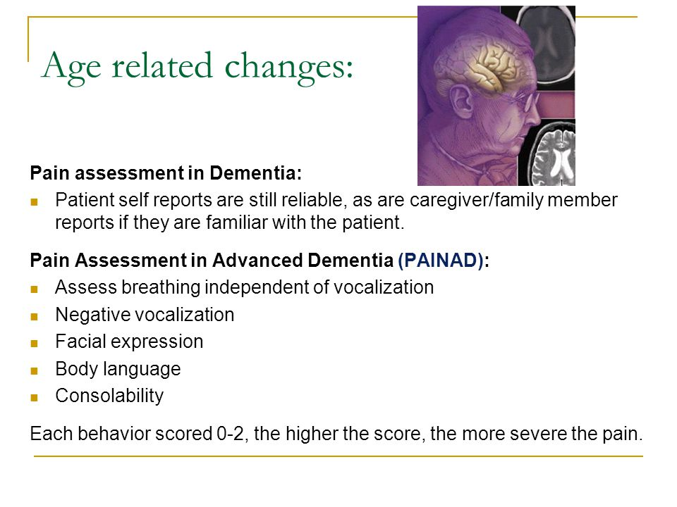 Age related changes: Pain assessment in Dementia: