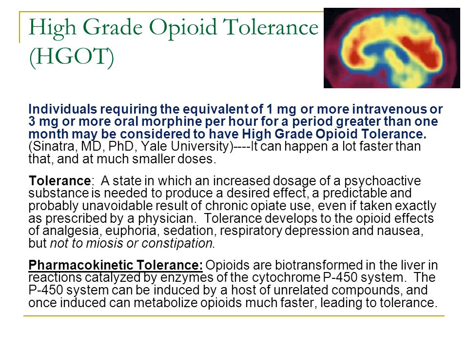 High Grade Opioid Tolerance (HGOT)