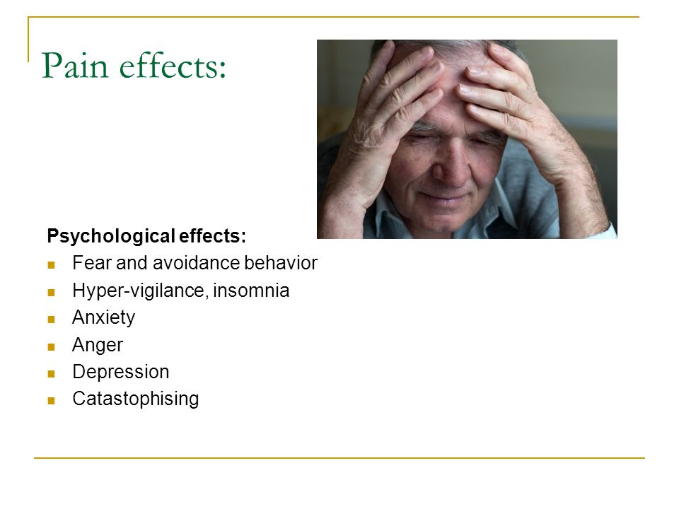Pain effects: Psychological effects: Fear and avoidance behavior