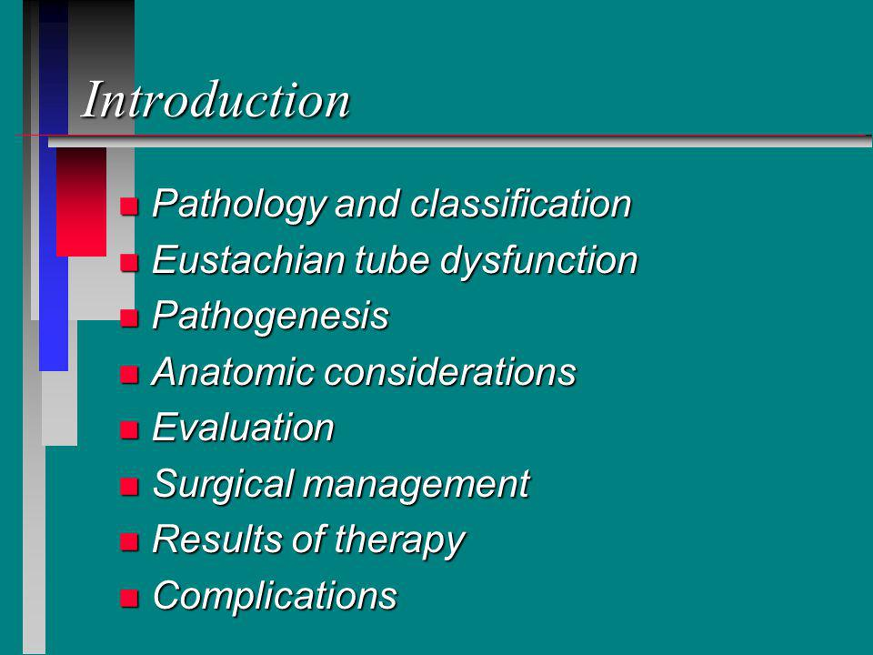 Introduction Pathology and classification Eustachian tube dysfunction