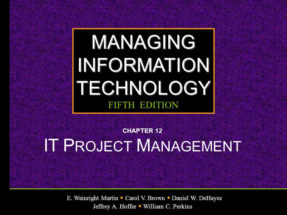 CHAPTER 12 IT PROJECT MANAGEMENT