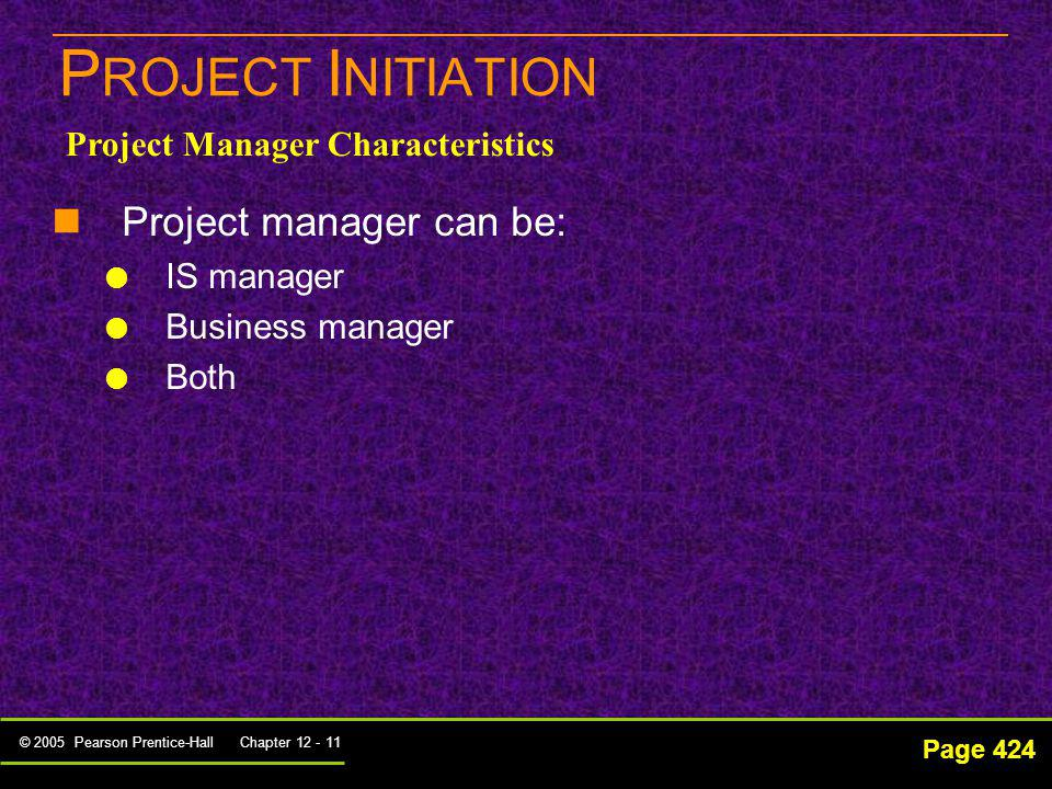PROJECT INITIATION Project manager can be: