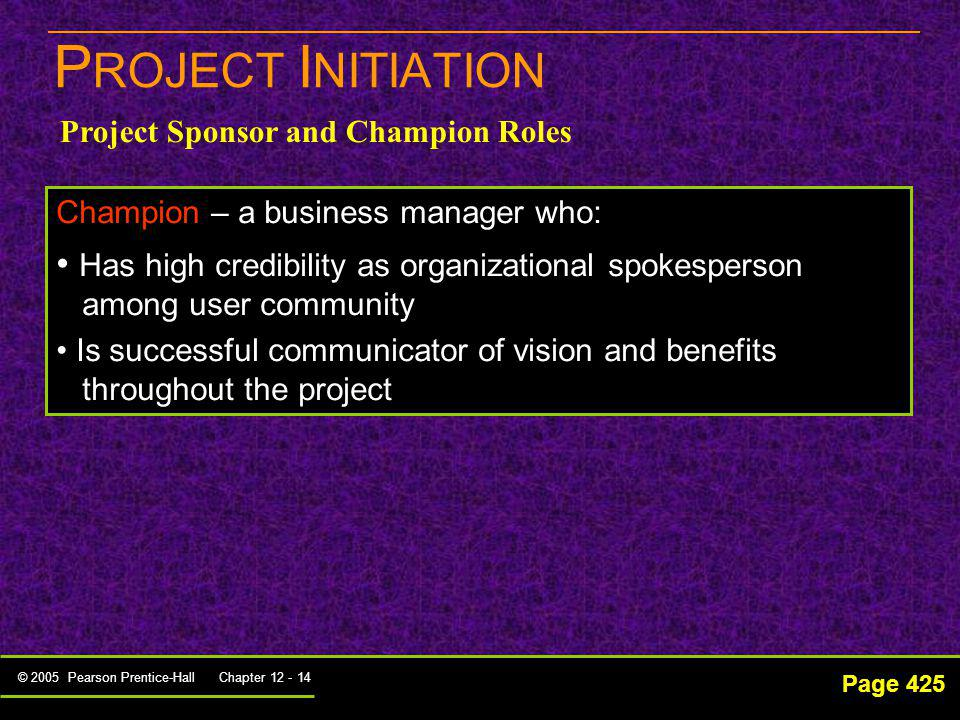 PROJECT INITIATION Has high credibility as organizational spokesperson