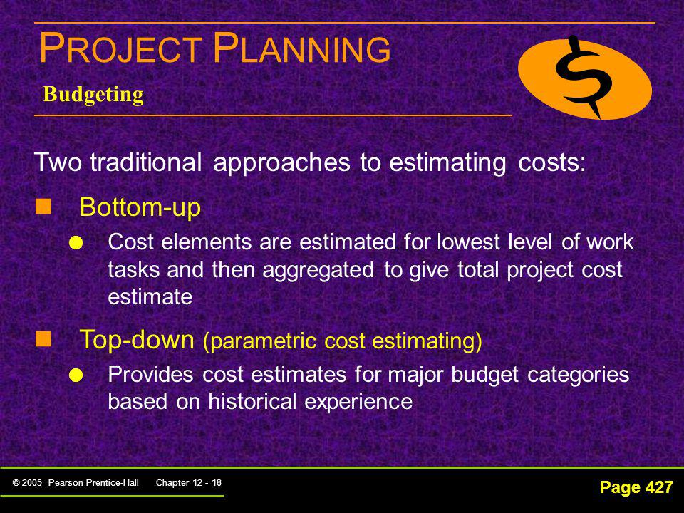 PROJECT PLANNING Two traditional approaches to estimating costs: