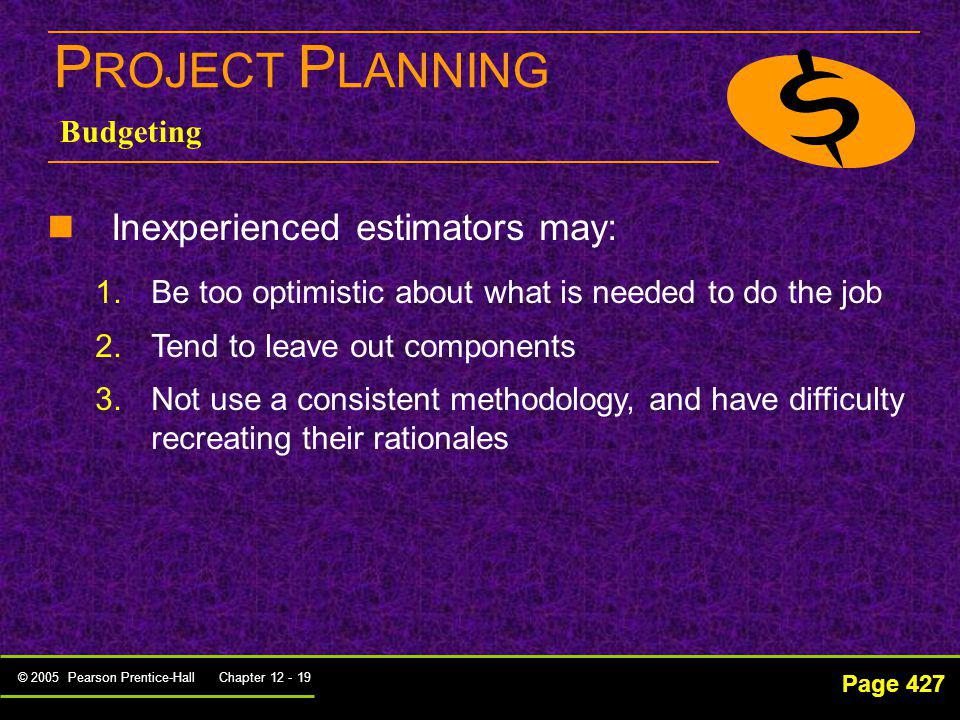 PROJECT PLANNING Inexperienced estimators may: Budgeting