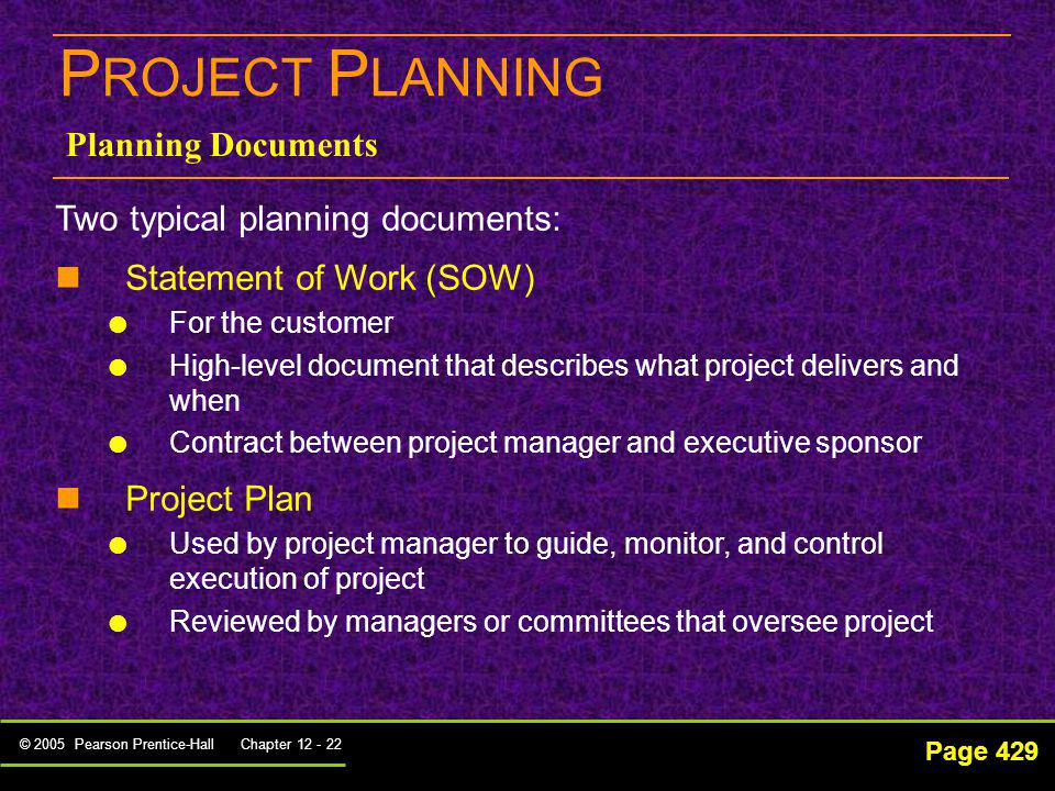 PROJECT PLANNING Planning Documents Two typical planning documents: