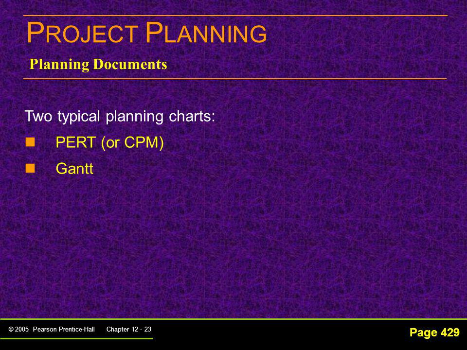 PROJECT PLANNING Planning Documents Two typical planning charts: