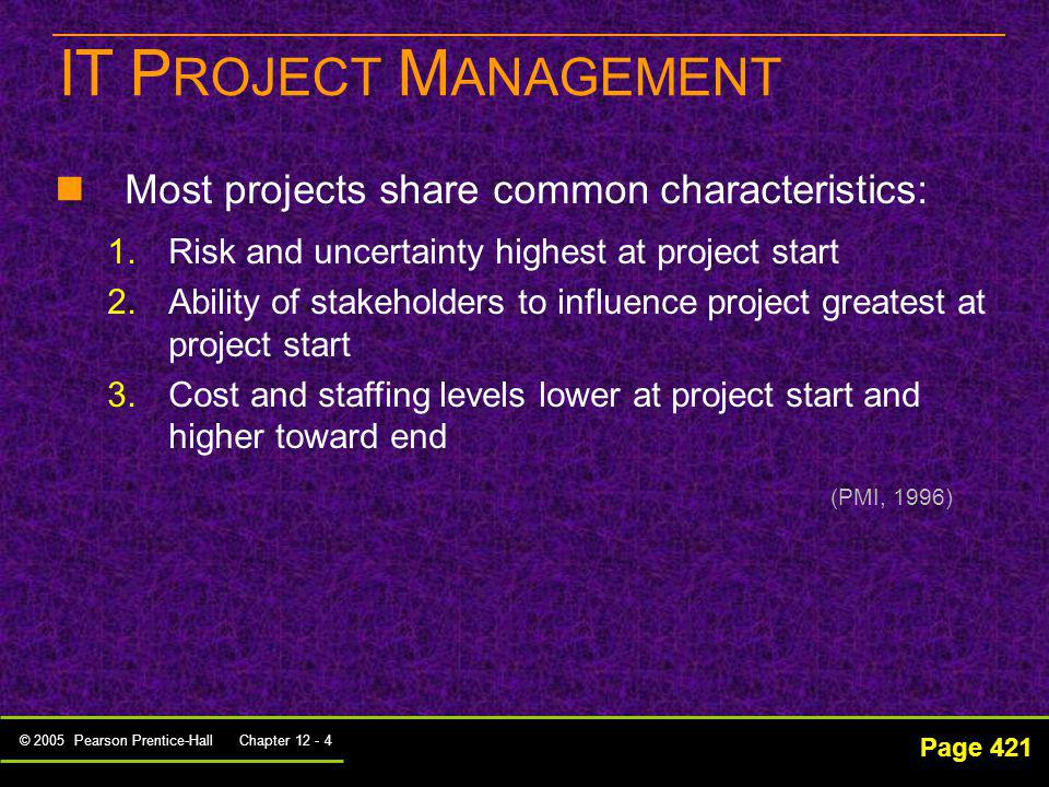 IT PROJECT MANAGEMENT Most projects share common characteristics: