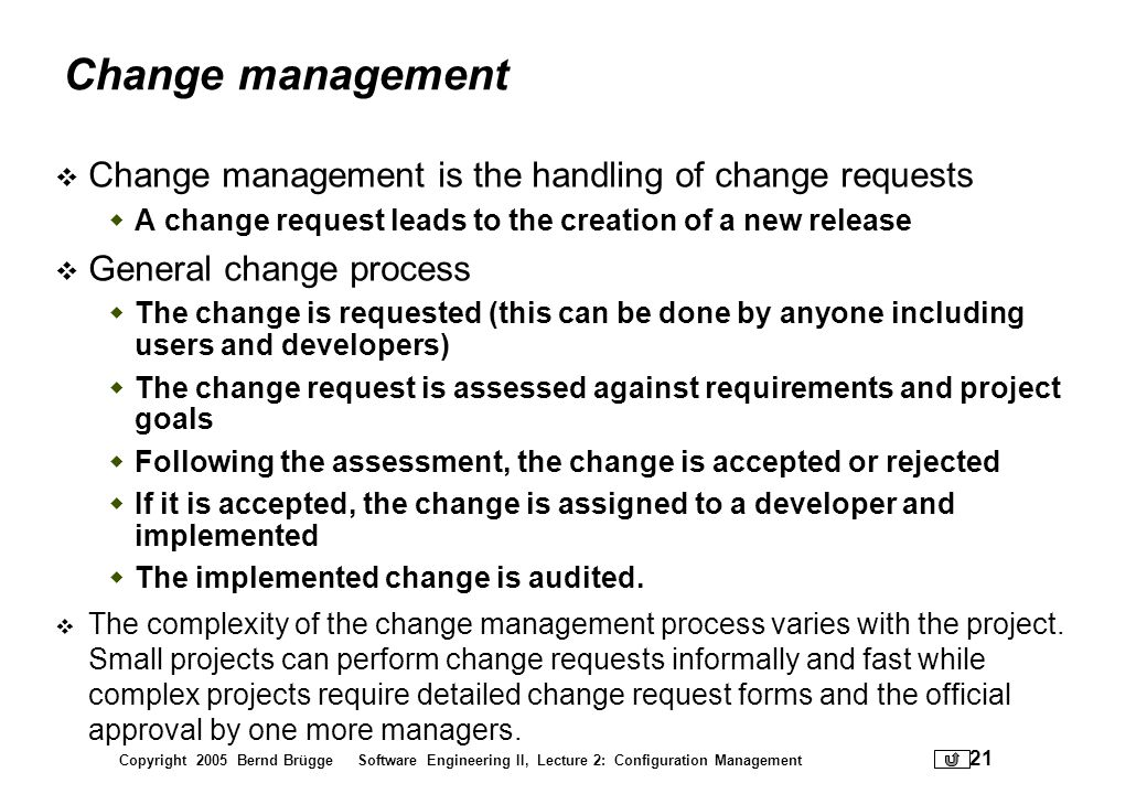 Change management Change management is the handling of change requests