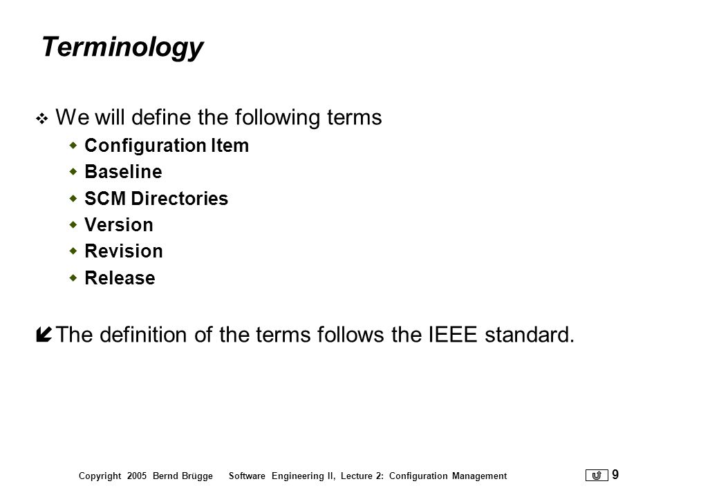 Terminology We will define the following terms