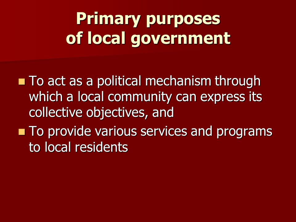Primary purposes of local government