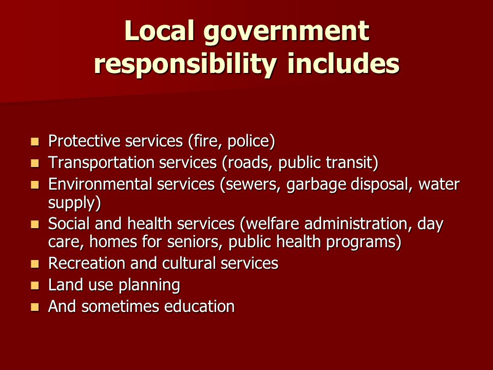 Local government responsibility includes
