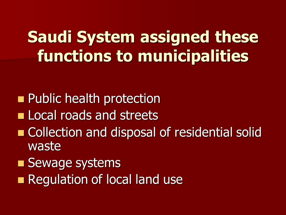 Saudi System assigned these functions to municipalities