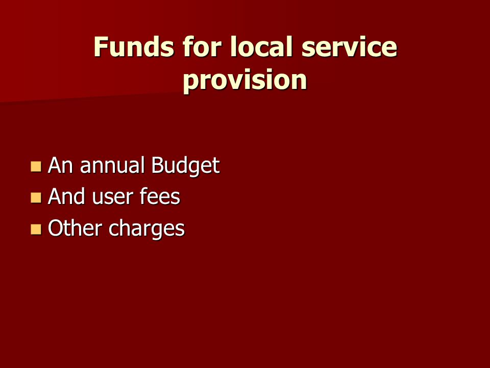 Funds for local service provision