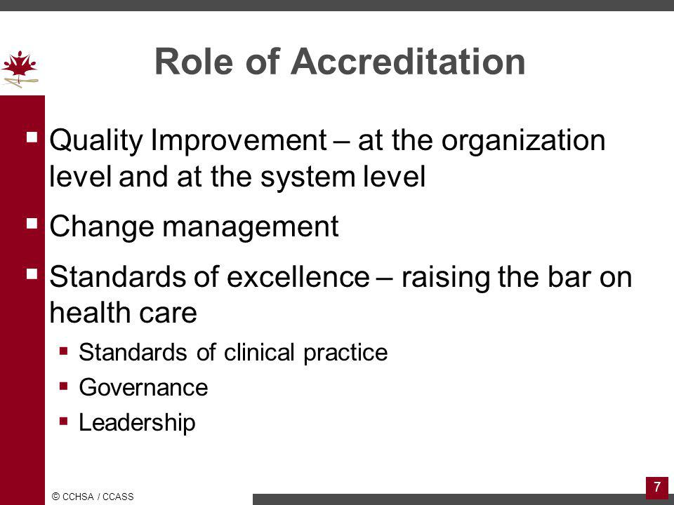 Role of Accreditation Quality Improvement – at the organization level and at the system level. Change management.