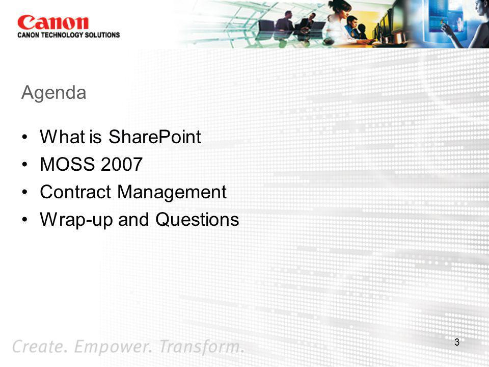 Agenda What is SharePoint MOSS 2007 Contract Management Wrap-up and Questions