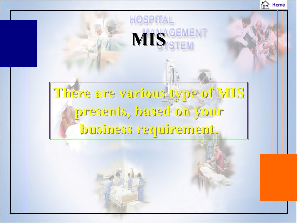 There are various type of MIS presents, based on your