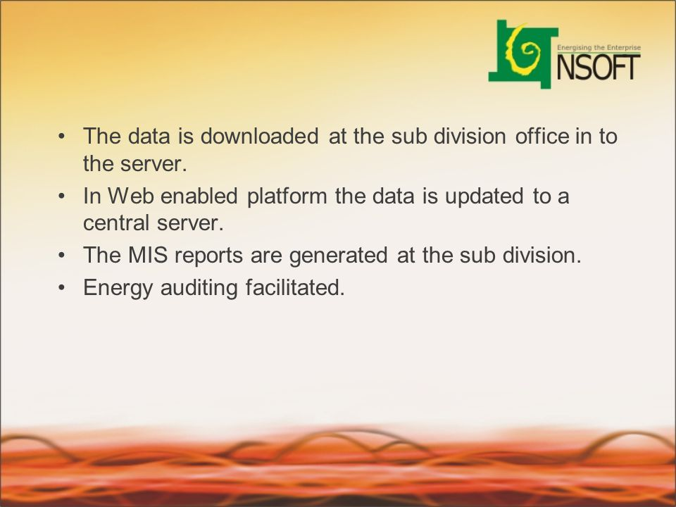The data is downloaded at the sub division office in to the server.