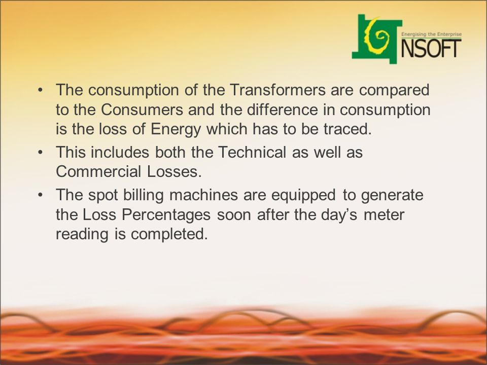 The consumption of the Transformers are compared to the Consumers and the difference in consumption is the loss of Energy which has to be traced.
