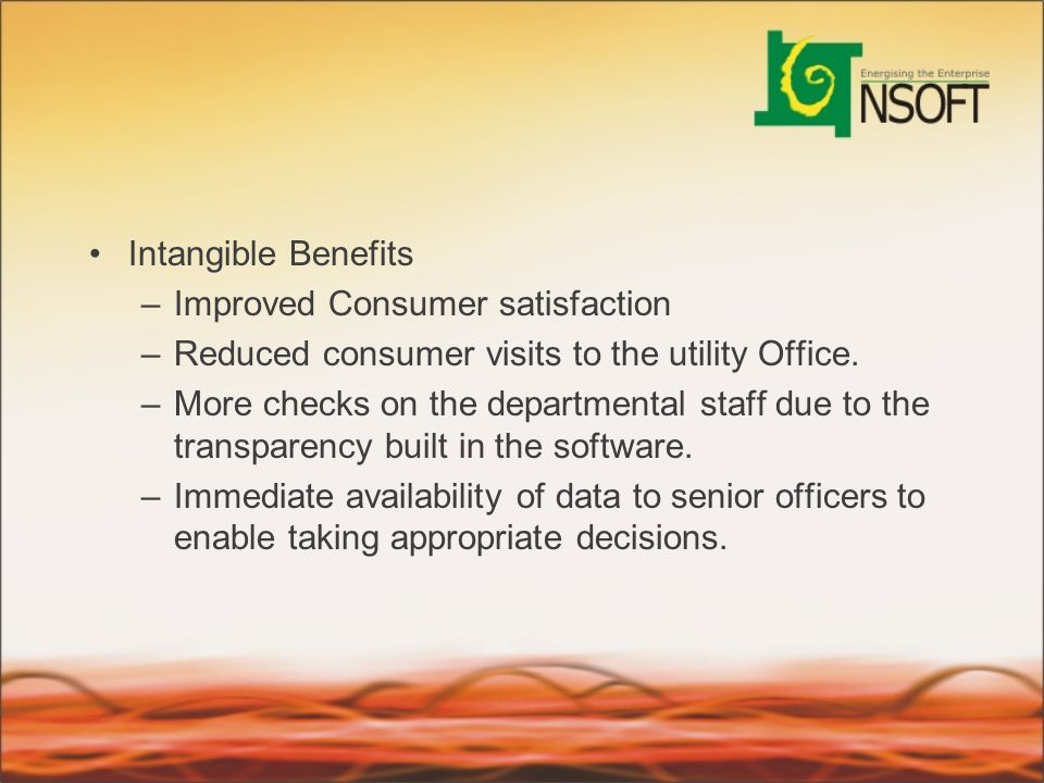 Intangible Benefits Improved Consumer satisfaction. Reduced consumer visits to the utility Office.