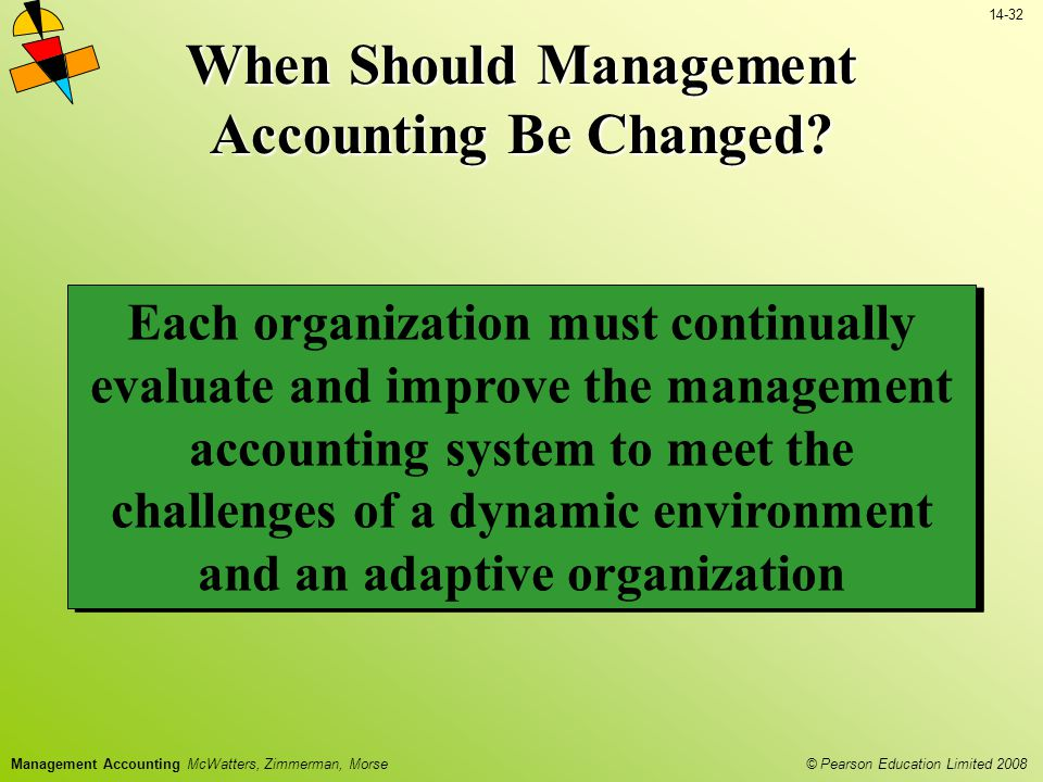 When Should Management Accounting Be Changed