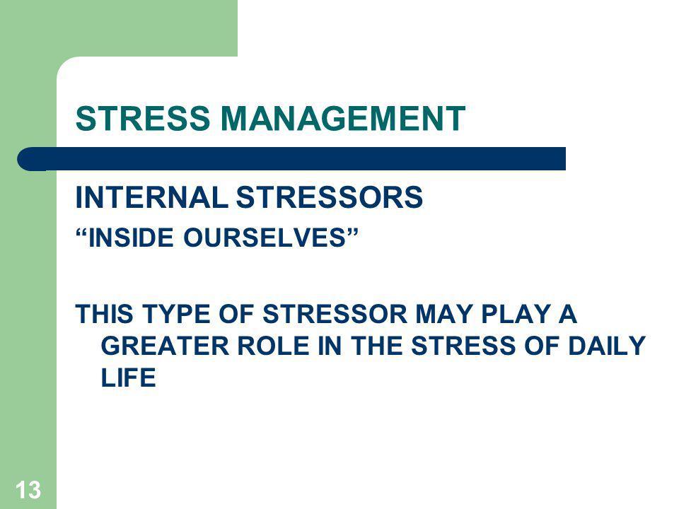 STRESS MANAGEMENT INTERNAL STRESSORS INSIDE OURSELVES