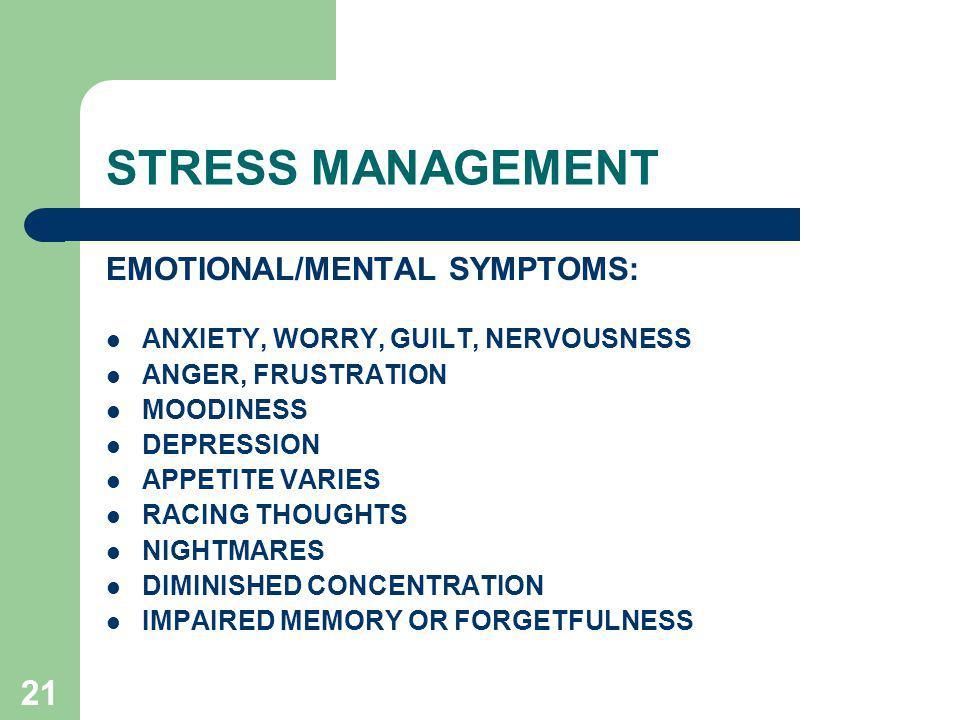 STRESS MANAGEMENT EMOTIONAL/MENTAL SYMPTOMS: