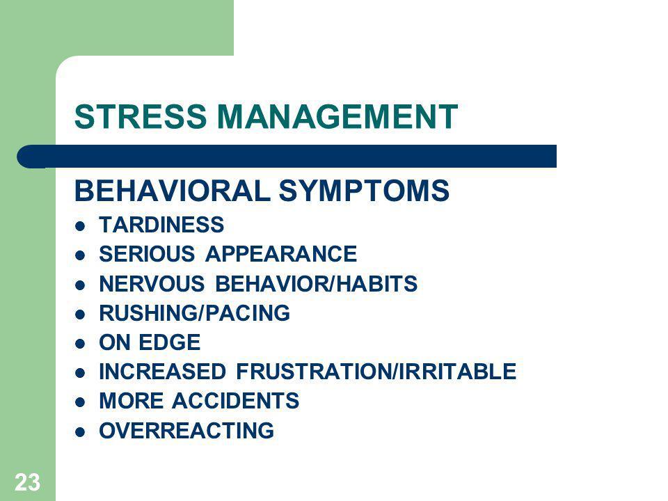 STRESS MANAGEMENT BEHAVIORAL SYMPTOMS TARDINESS SERIOUS APPEARANCE