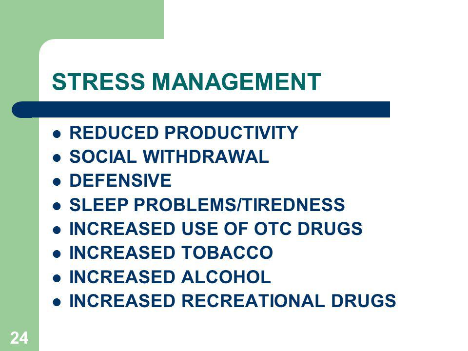 STRESS MANAGEMENT REDUCED PRODUCTIVITY SOCIAL WITHDRAWAL DEFENSIVE