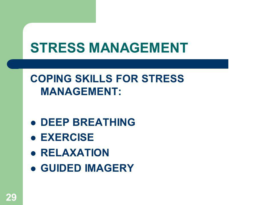 STRESS MANAGEMENT COPING SKILLS FOR STRESS MANAGEMENT: DEEP BREATHING