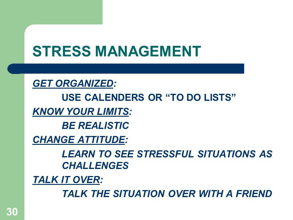 STRESS MANAGEMENT GET ORGANIZED: USE CALENDERS OR TO DO LISTS