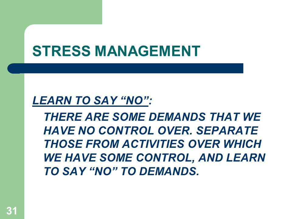 STRESS MANAGEMENT LEARN TO SAY NO :