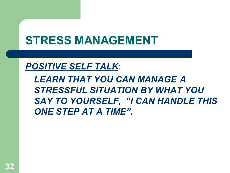 STRESS MANAGEMENT POSITIVE SELF TALK: