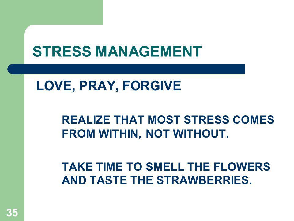 STRESS MANAGEMENT LOVE, PRAY, FORGIVE