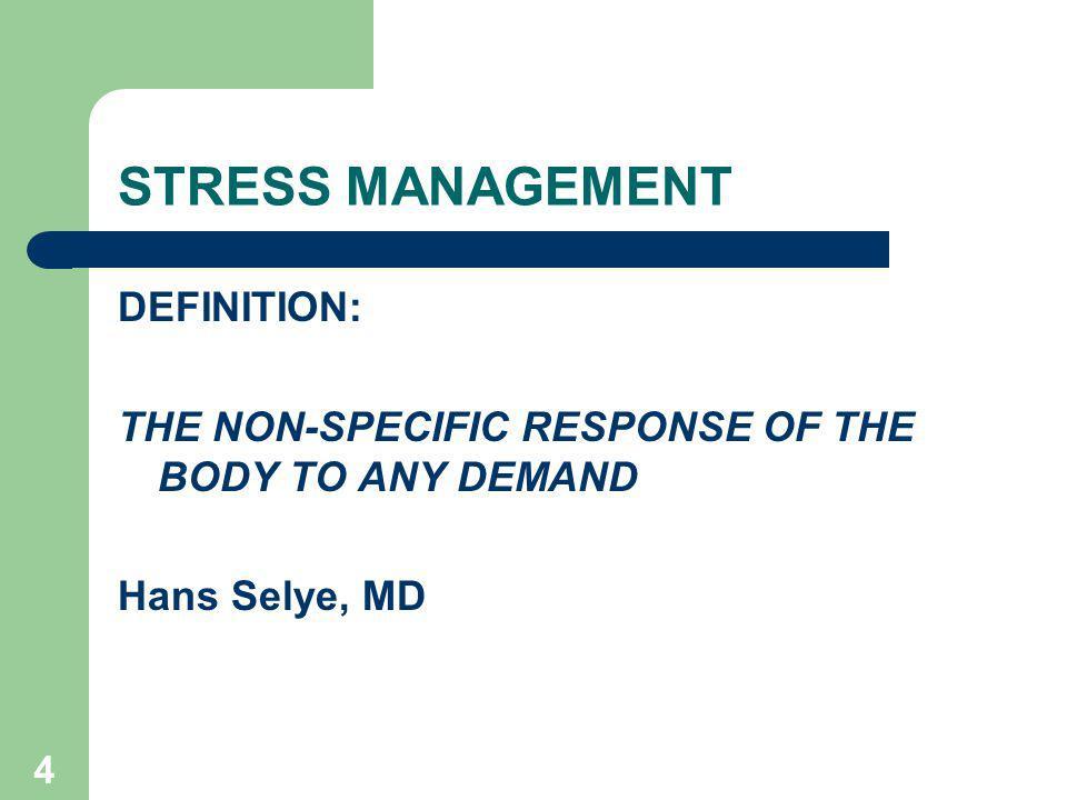 STRESS MANAGEMENT DEFINITION: