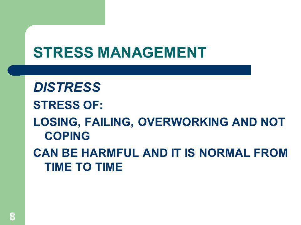 STRESS MANAGEMENT DISTRESS STRESS OF:
