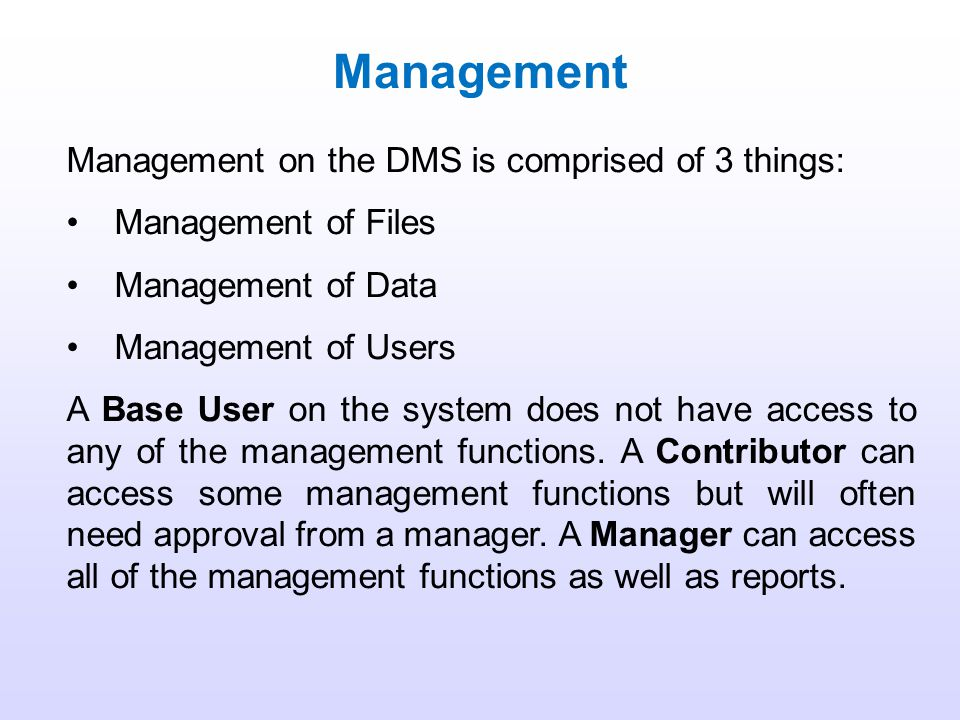 Management Management on the DMS is comprised of 3 things: