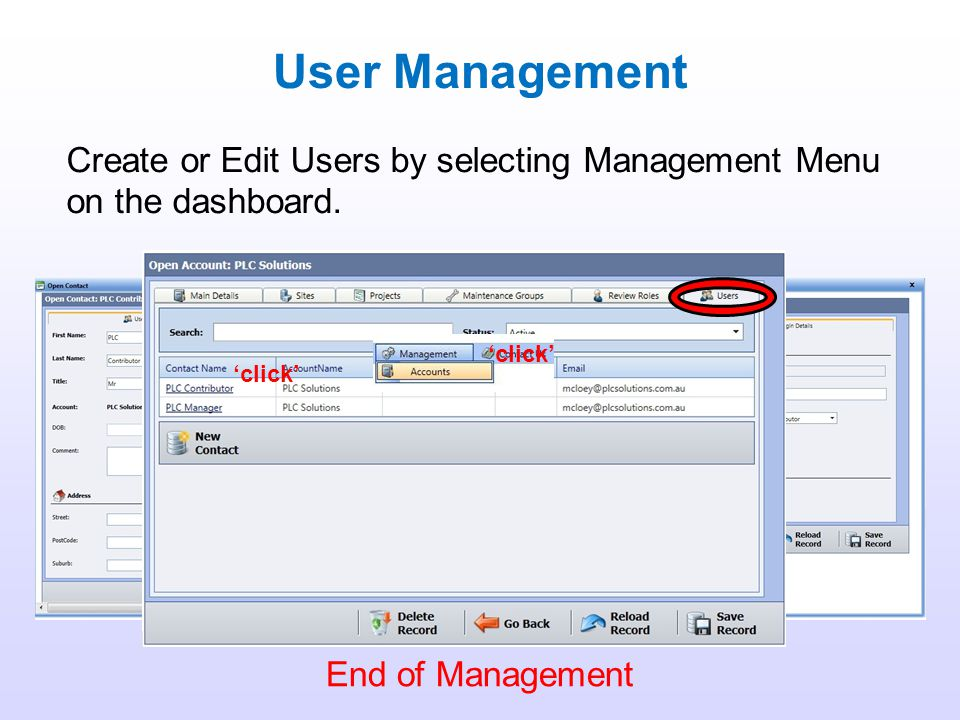 User Management Create or Edit Users by selecting Management Menu on the dashboard. 'click' 'click'