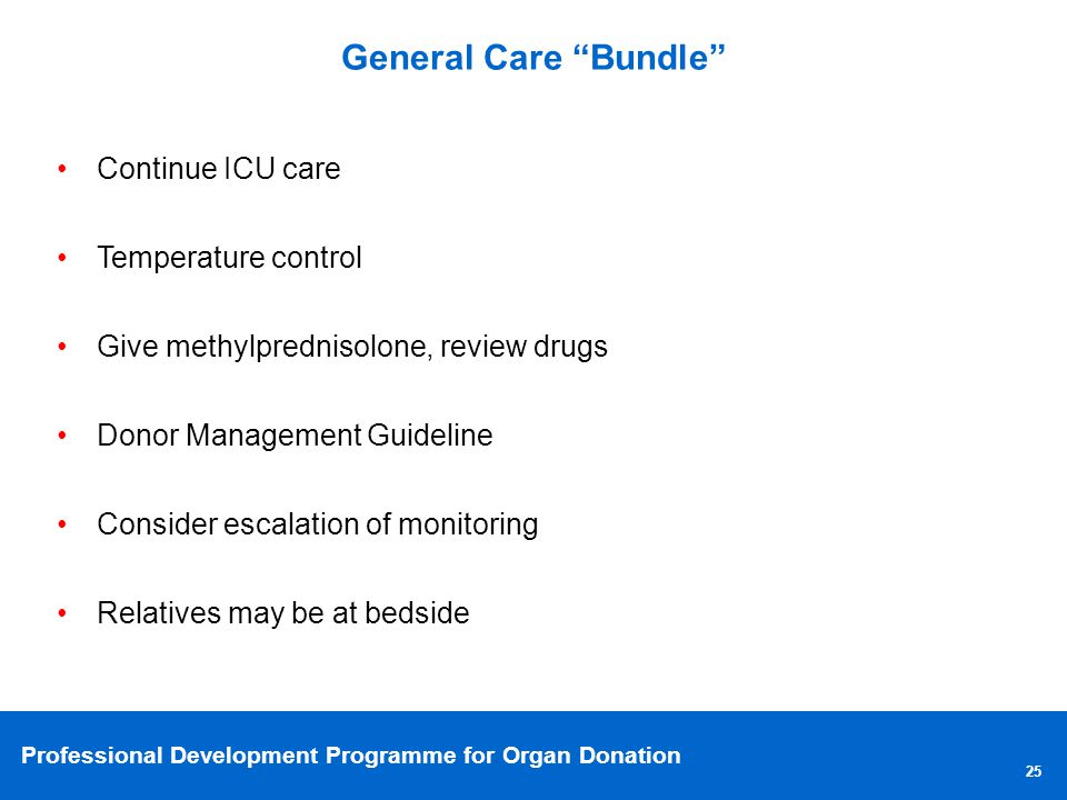General Care Bundle Continue ICU care. Temperature control. Give methylprednisolone, review drugs.