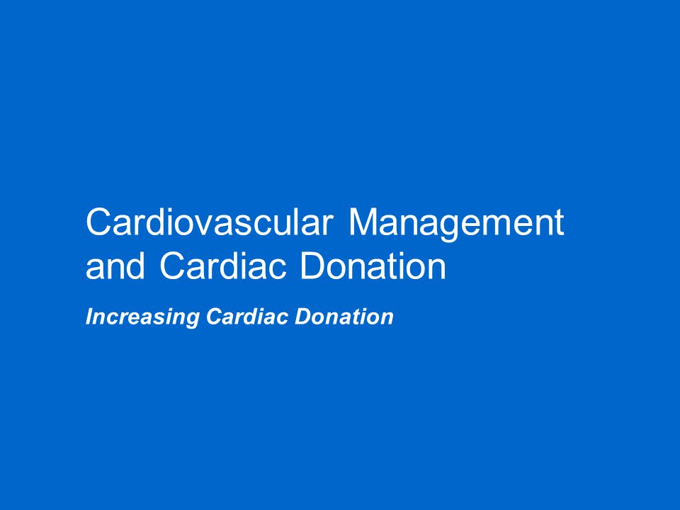 Cardiovascular Management and Cardiac Donation
