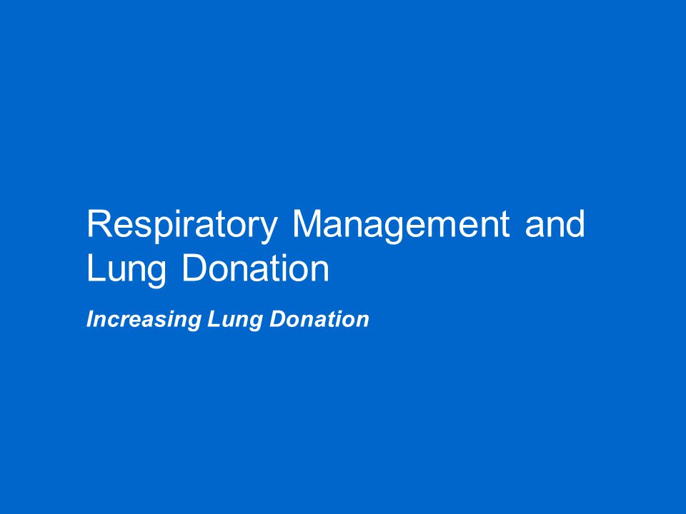 Respiratory Management and Lung Donation