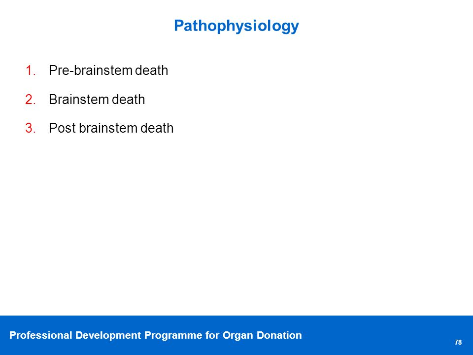 Pathophysiology Pre-brainstem death Brainstem death