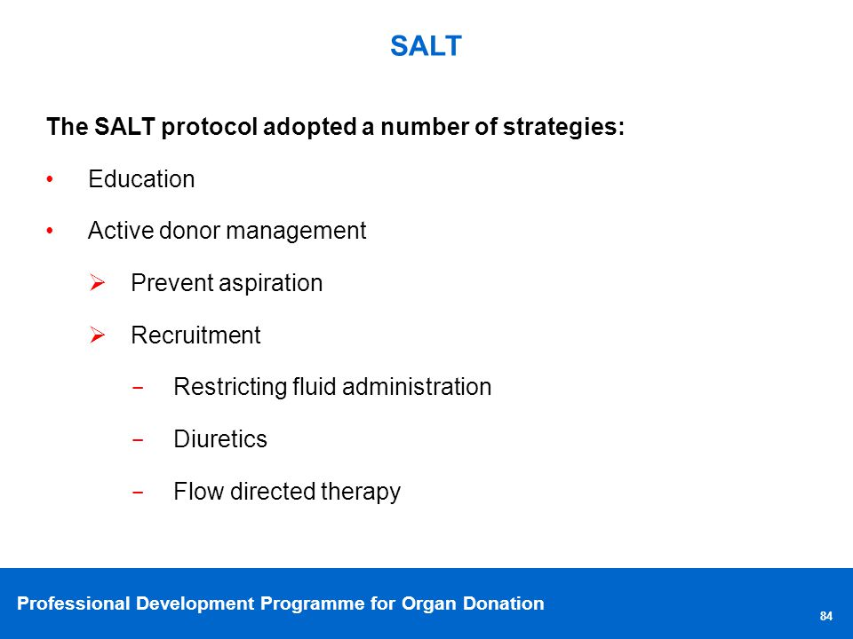 SALT The SALT protocol adopted a number of strategies: Education