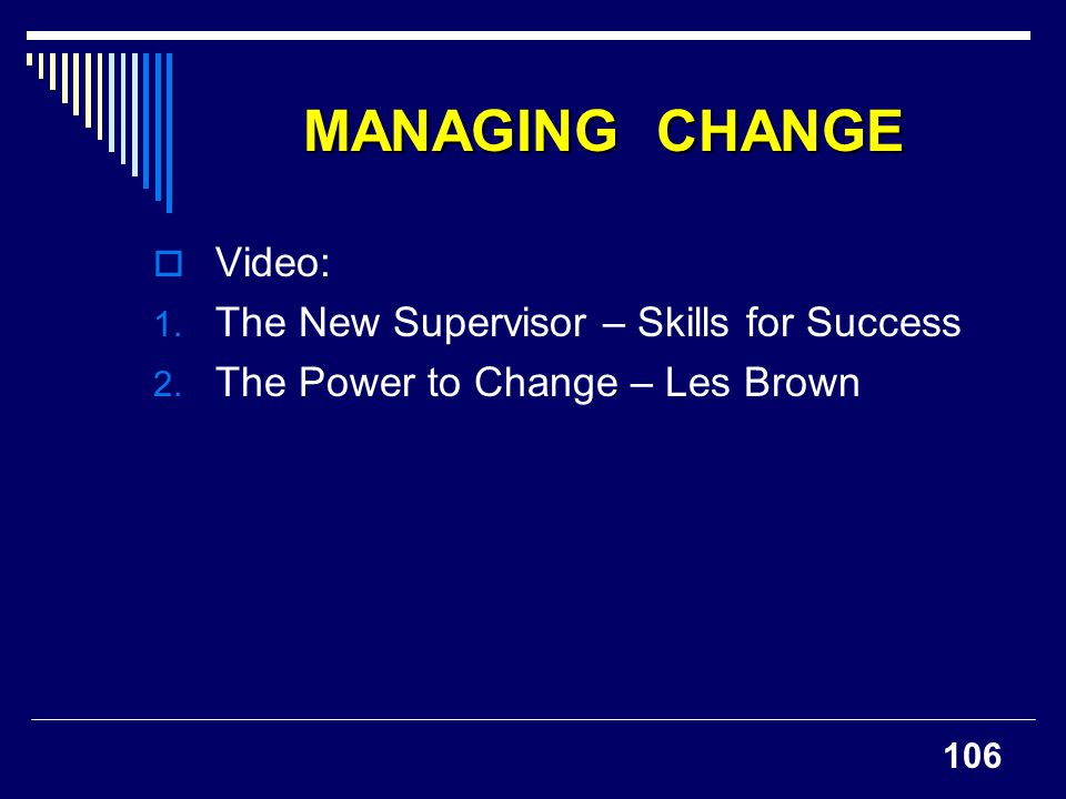 MANAGING CHANGE Video: The New Supervisor – Skills for Success