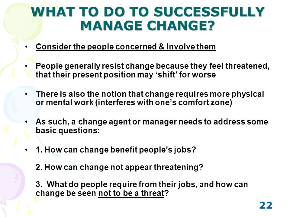 WHAT TO DO TO SUCCESSFULLY MANAGE CHANGE
