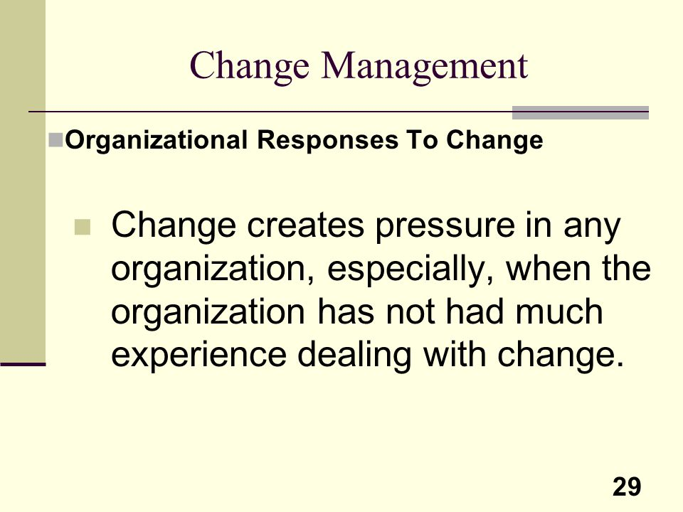 Change Management Organizational Responses To Change.
