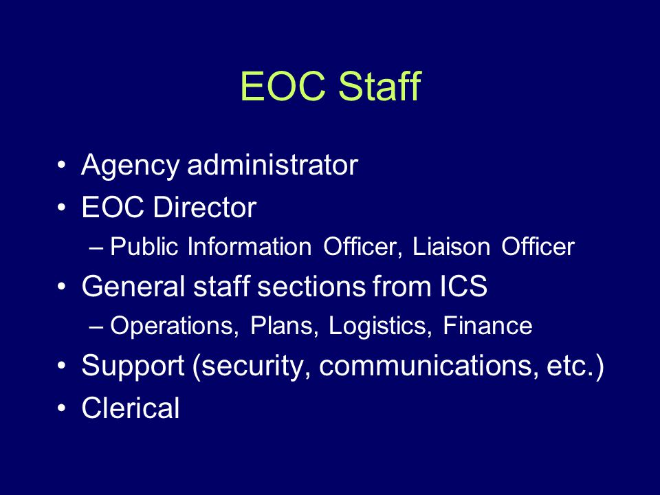 EOC Staff Agency administrator EOC Director